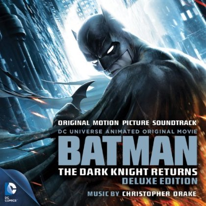 Batman The Dark Knight Returns Soundtrack